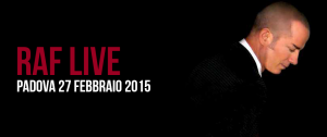 Raf in concerto a Padova il 27 Febbraio